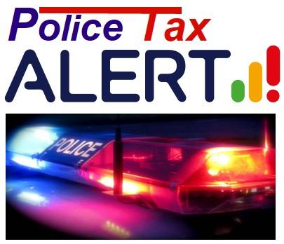 Police Tax alert